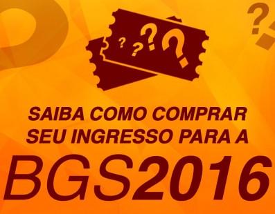 BGS 2016 já abre venda de ingressos.