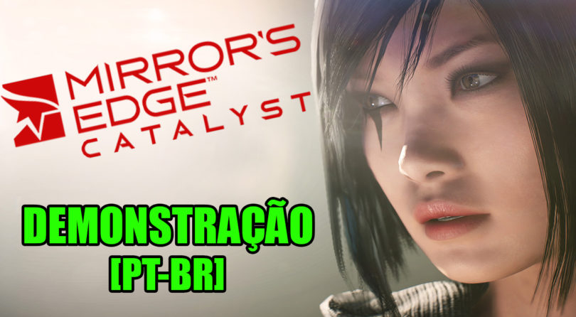 Mirror's Edge Catalyst – Valerá a Pena?